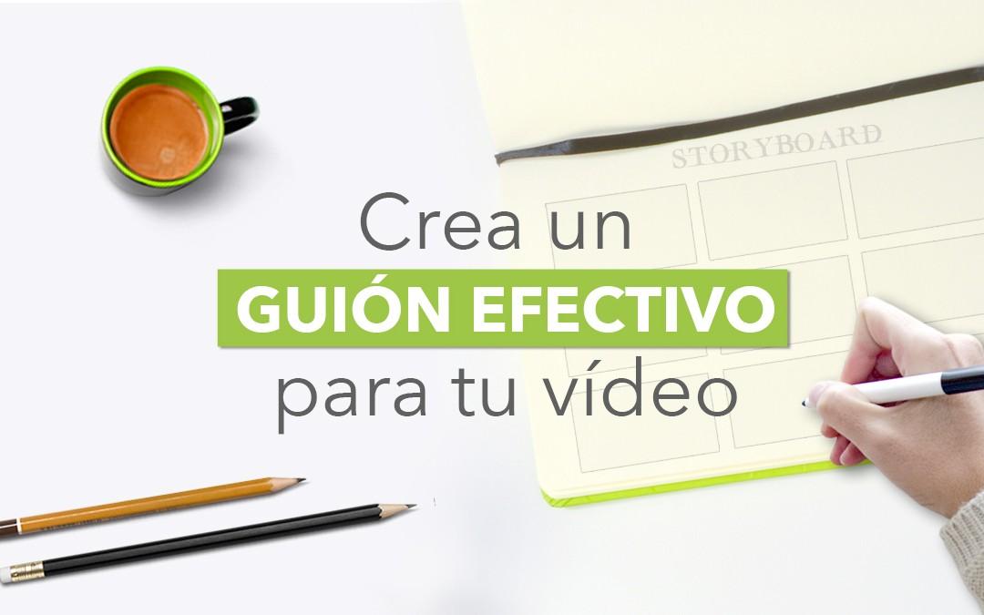 Cómo crear un guión efectivo para tu vídeo