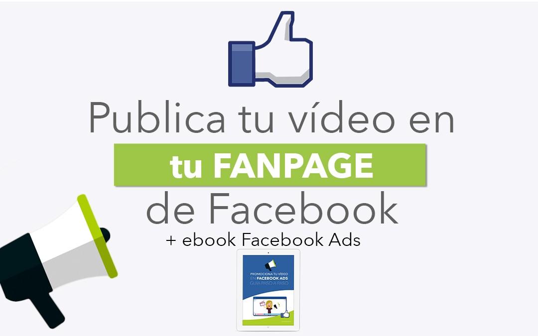 subir vídeos a tu fanpage de facebook