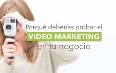 8 razones por las que deberías probar a hacer video marketing en tu negocio