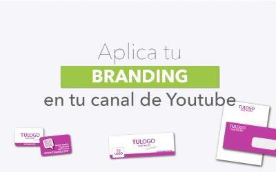 Cómo aplicar tu branding en tu canal de youtube