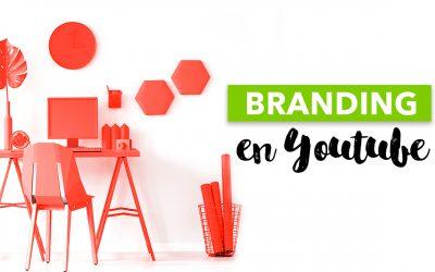 Branding en YouTube. Dónde mostrar tu marca para diferenciarte y crear un canal irresistible