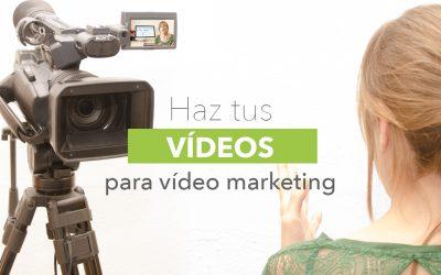 Cómo hacer vídeos para tu estrategia de video marketing.
