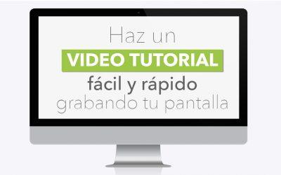 Cómo hacer un video tutorial grabando tu pantalla para atraer a tu cliente ideal