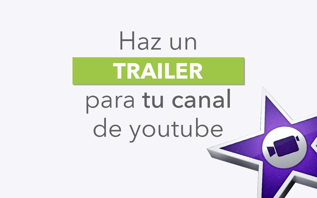 Cómo hacer un trailer para canal de youtube fácilmente que te ayude a ganar suscriptores, con el programa Imovie