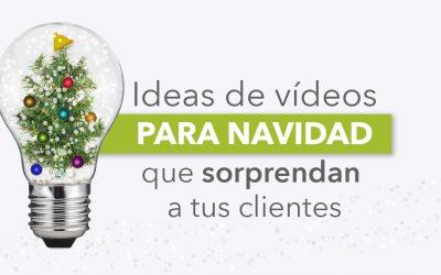 Ideas de vídeos para navidad con los que felicitar y conquistar a tus clientes