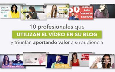 10 profesionales que utilizan el vídeo en su blog y triunfan aportando mucho valor a su audiencia