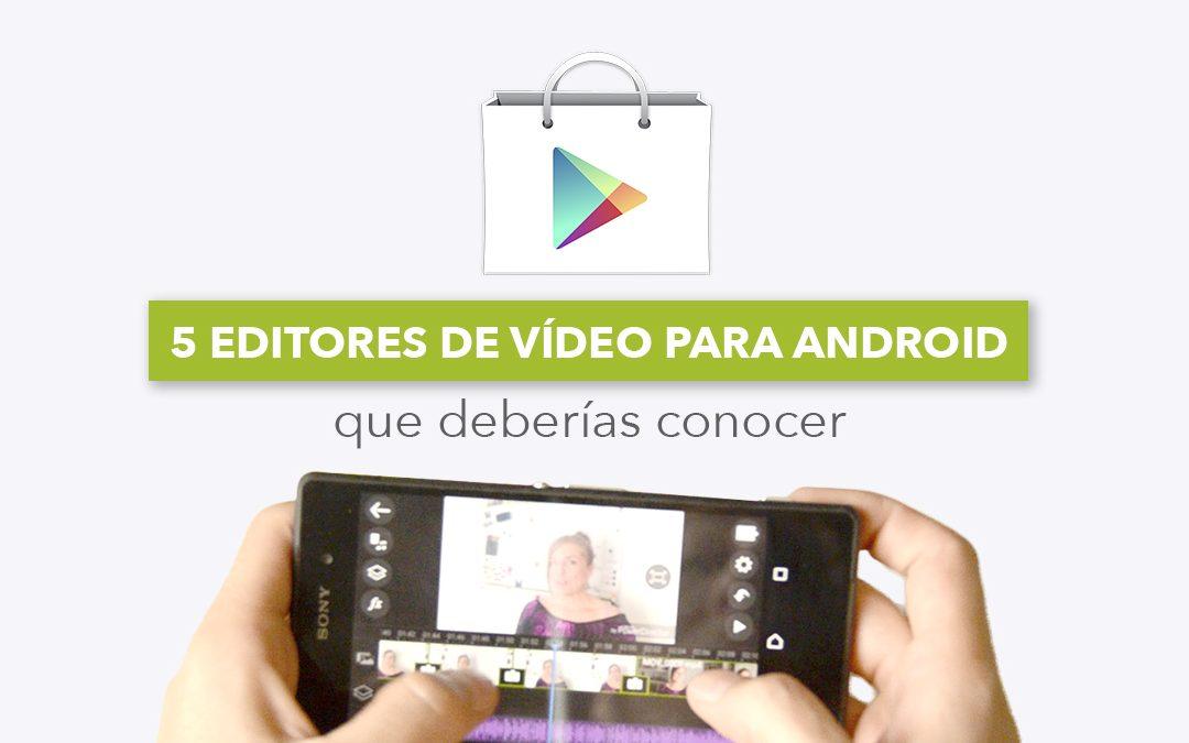 editores de vídeo para android