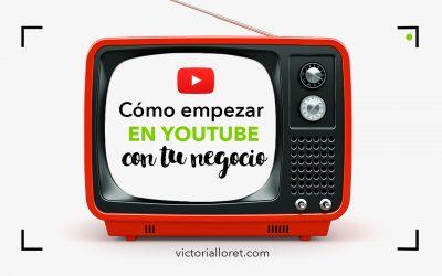 Cómo empezar en Youtube con tu negocio. Guía de Youtube para negocios y emprendedores online